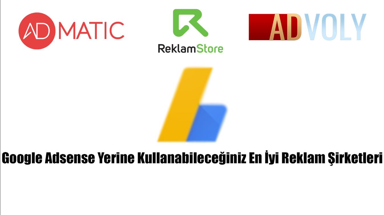 Google Adsense Yerine Kullanabileceğiniz En İyi Reklam Şirketleri